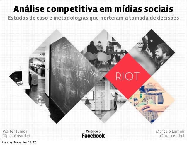 Análise competitiva em mídias sociais    Estudos de caso e metodologias que norteiam a tomada de decisõesWalter Junior    ...
