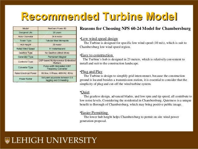 Recommended Turbine ModelRecommended Turbine Model Reasons for Choosing NPS 60-24 Model for Chambersburg •Low wind speed d...