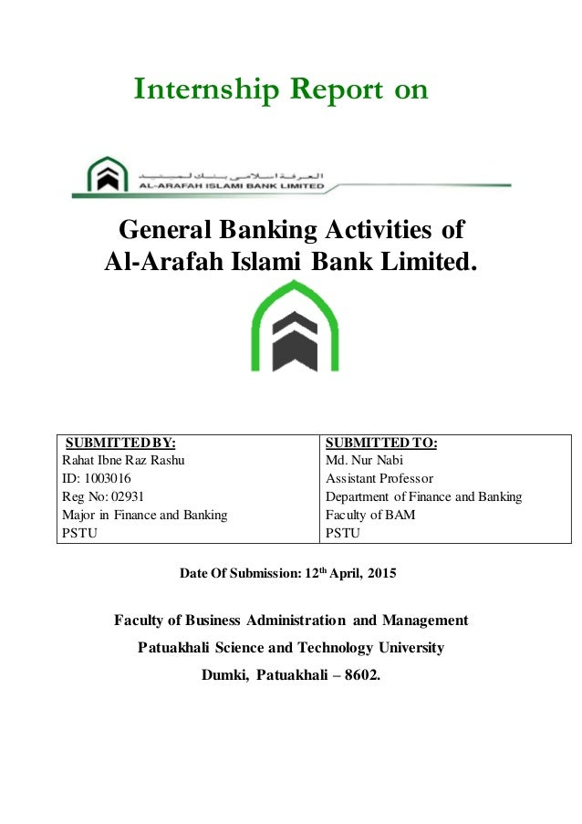 a internship report of hrm practices o al arafah islami bank This internship program brings me closer to the practices in banking and helps to develop a little understanding about the detailed mechanism of the overall banking activities of uttara bank limited this practical orientation is also a positive development in professional area.