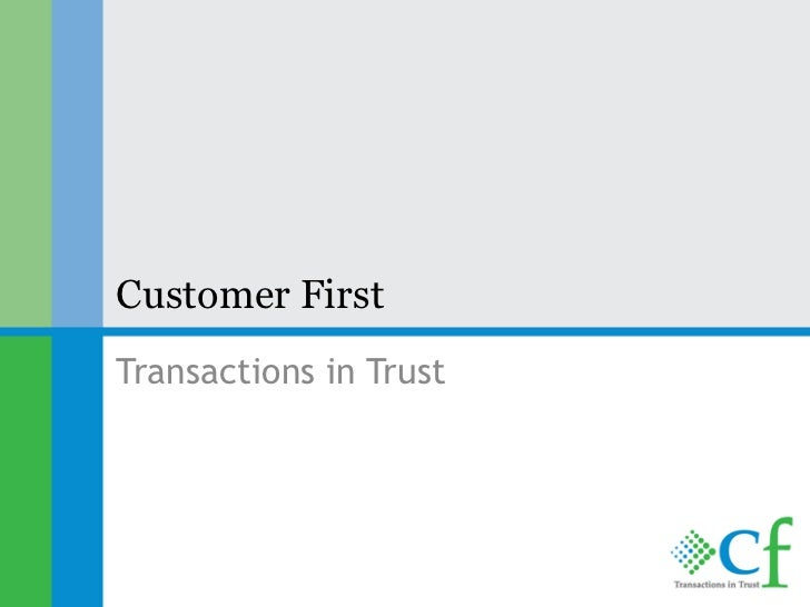 Customer FirstTransactions in Trust