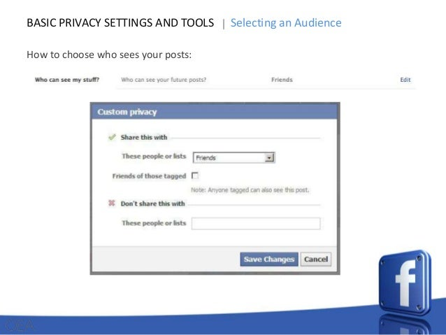 BASIC PRIVACY SETTINGS AND TOOLS How to choose who sees your posts:  Selecting an Audience