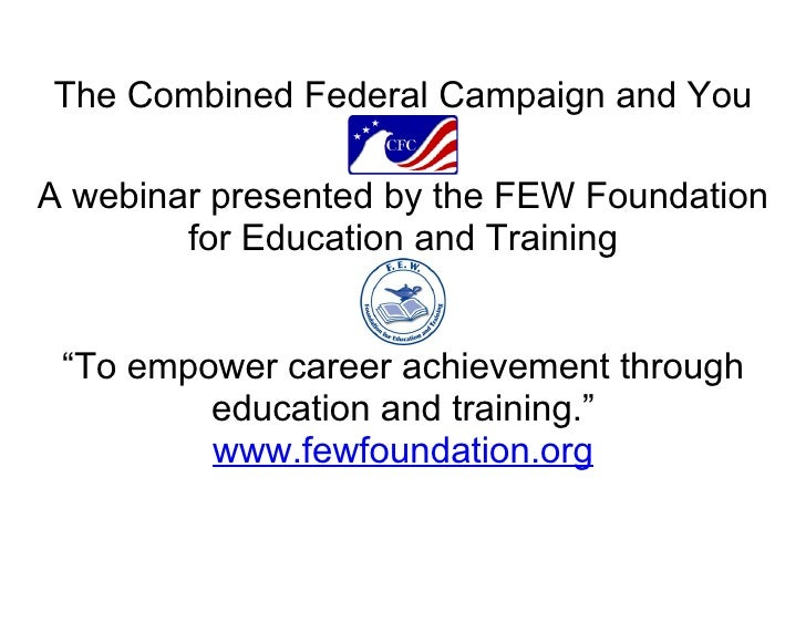 """The Combined Federal Campaign and You  A webinar presented by the FEW Foundation         for Education and Training    """"To..."""