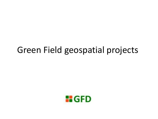 Green Field geospatial projects