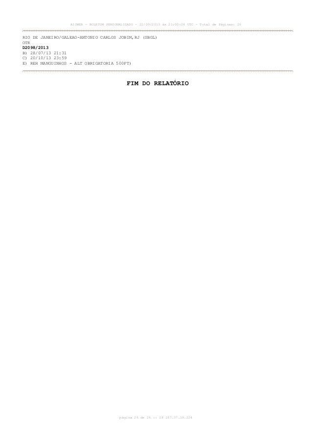 AISWEB - BOLETIM PERSONALIZADO - 22/09/2013 às 21:00:24 UTC - Total de Páginas: 26 página 26 de 26 :: IP 187.37.19.224 RIO...