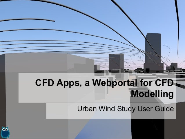 CFD Apps, a Webportal for CFD Modelling Urban Wind Study User Guide