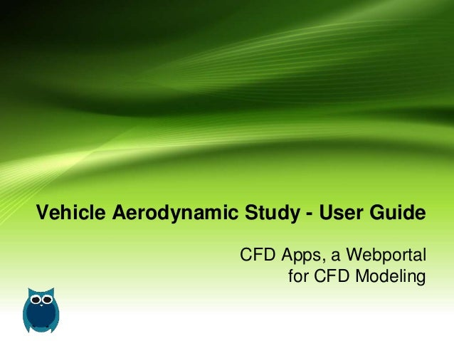 Vehicle Aerodynamic Study - User Guide CFD Apps, a Webportal for CFD Modeling