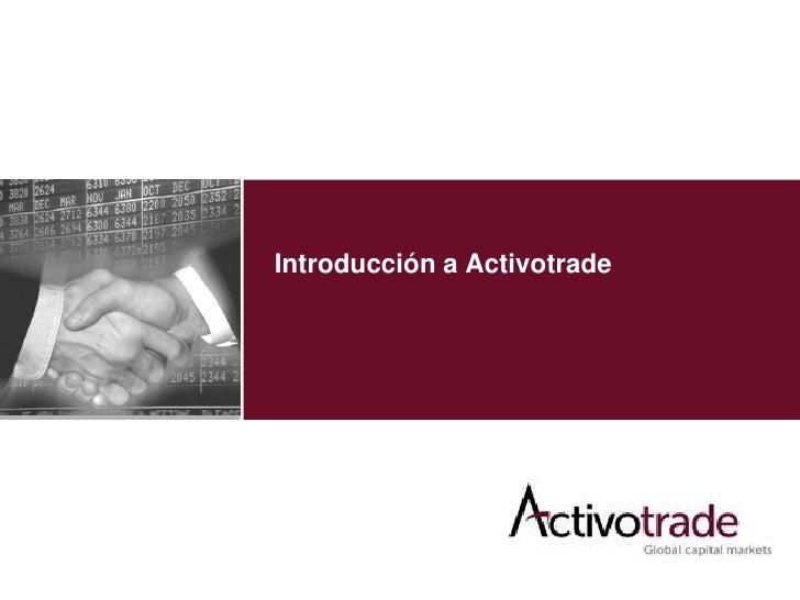 Introducción a Activotrade<br />