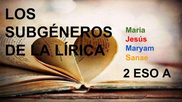 Maria Jesús Maryam Sanae 2 ESO A LOS SUBGÉNEROS DE LA LÍRICA