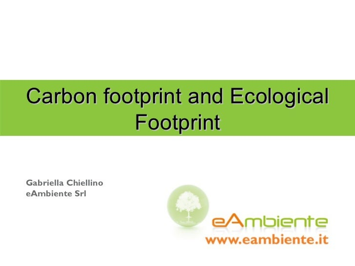 Gabriella Chiellino eAmbiente Srl Carbon footprint and  Ecological Footprint