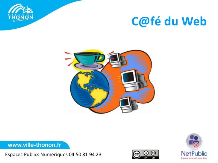 C@fé du WebEspaces Publics Numériques 04 50 81 94 23