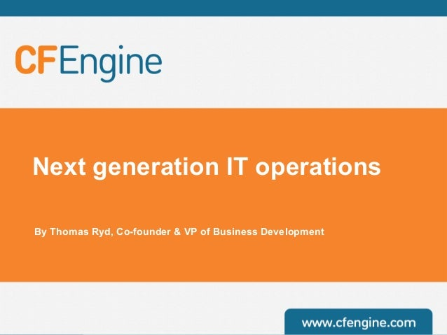 Next generation IT operationsBy Thomas Ryd, Co-founder & VP of Business Development