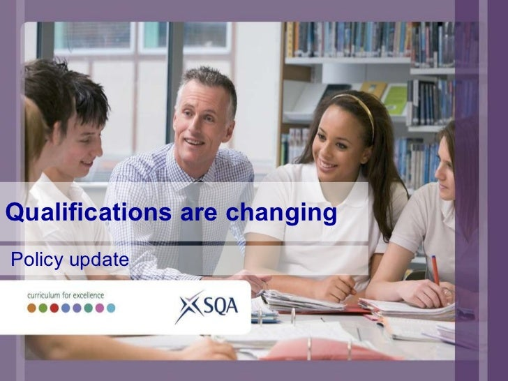 Qualifications are changing Policy update