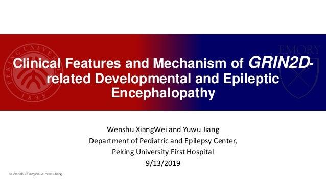 Wenshu XiangWei and Yuwu Jiang Department of Pediatric and Epilepsy Center, Peking University First Hospital 9/13/2019 Cli...