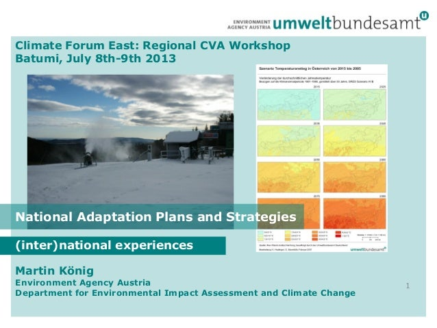 Climate Forum East: Regional CVA Workshop Batumi, July 8th-9th 2013 (inter)national experiences 1 Martin König Environment...