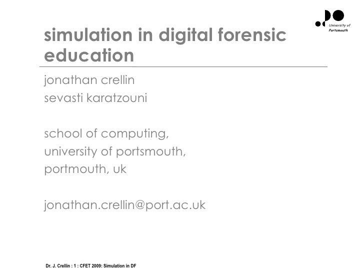 simulation in digital forensic education <ul><li>jonathan crellin </li></ul><ul><li>sevasti karatzouni </li></ul><ul><li>s...