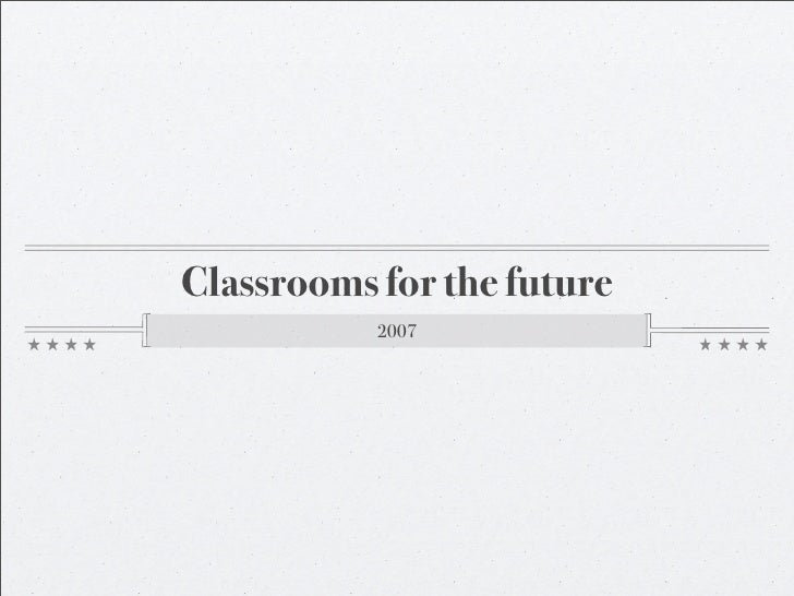 Classrooms for the future            2007
