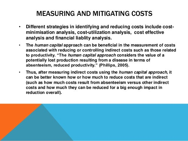 MEASURING AND MITIGATING COSTS • Different strategies in identifying and reducing costs include cost- minimisation analysi...