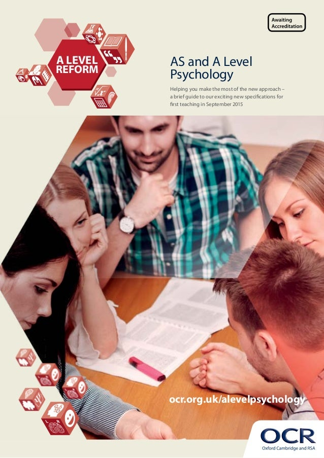 AS and A Level Psychology Helping you make the most of the new approach – a brief guide to our exciting new specifications...