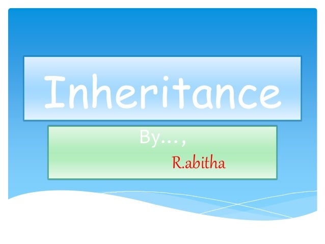 Inheritance By…, R.abitha
