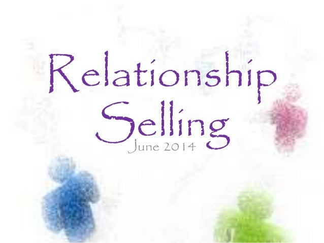 relationship selling This programme provides advanced selling skills and additional awareness to  the sales team in any organisation – giving them a further professional edge in  an.