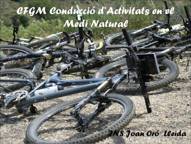 CFGM Conducció d'Activitats en el Medi Natural INS Joan Oró Lleida