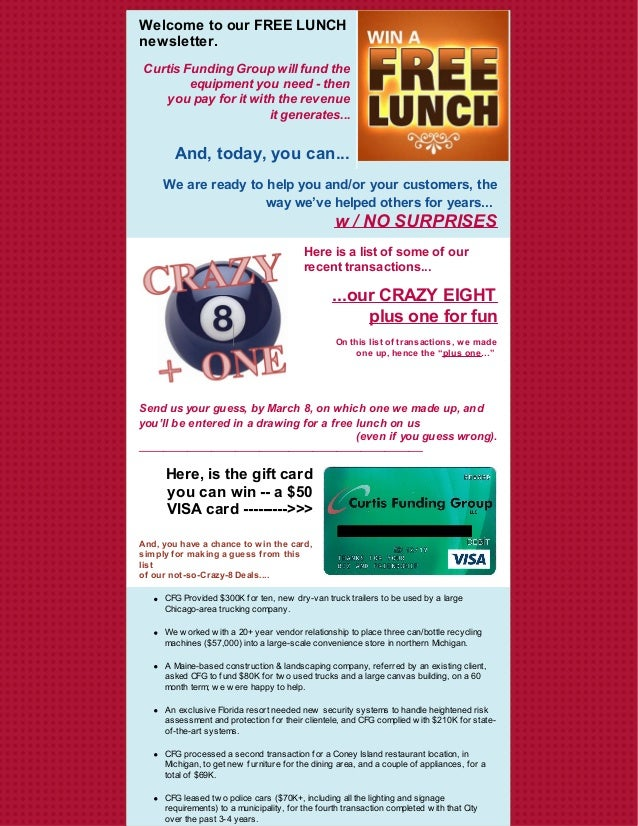Welcome to our FREE LUNCH newsletter. Curtis Funding Group will fund the equipment you need - then you pay for it with the...