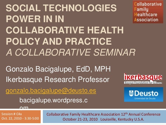 SOCIAL TECHNOLOGIES POWER IN IN COLLABORATIVE HEALTH POLICY AND PRACTICE A COLLABORATIVE SEMINAR Gonzalo Bacigalupe, EdD, ...