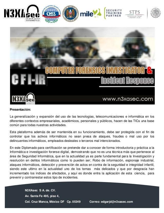N3XAsec S A. de. CV. Av. Santa Fe 495, piso 4, Col. Cruz Manca, México DF Cp. 05349 Correo: edgarjd@n3xasec.com Teléfono: ...