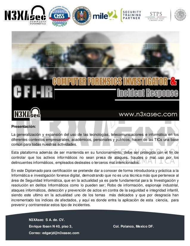 N3XAsec S A. de. CV. Enrique Ibsen N 40, piso 3, Col. Polanco, Mexico DF. Correo: edgarjd@n3xasec.com Teléfono: (55) 1253 ...