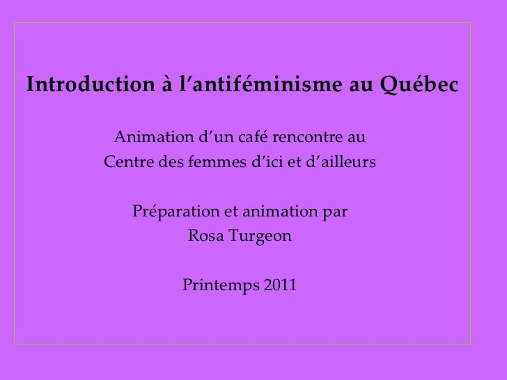 <ul><li>Introduction à l'antiféminisme au Québec </li></ul><ul><li>Animation d'un café rencontre au  </li></ul><ul><li>Cen...