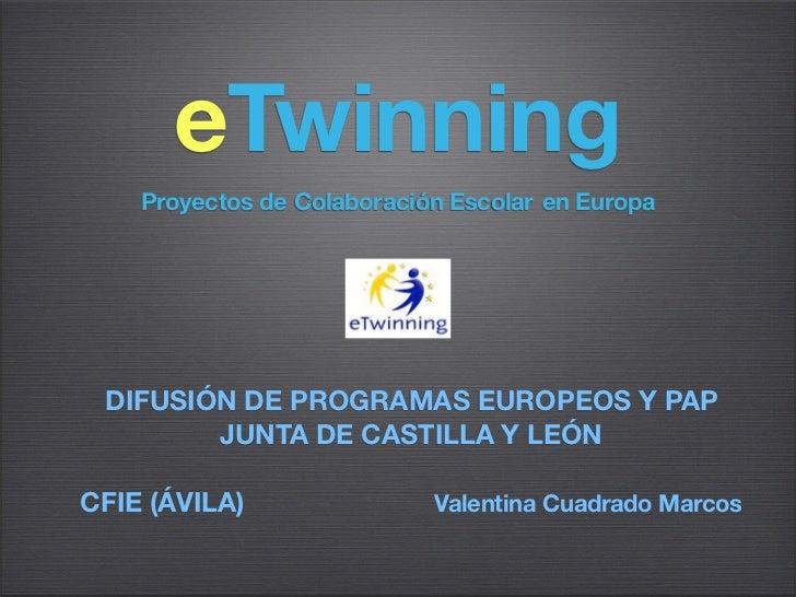 eTwinning    Proyectos de Colaboración Escolar en Europa DIFUSIÓN DE PROGRAMAS EUROPEOS Y PAP        JUNTA DE CASTILLA Y L...