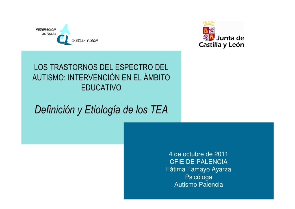 LOS TRASTORNOS DEL ESPECTRO DELAUTISMO: INTERVENCIÓN EN EL ÁMBITO             EDUCATIVODefinición y Etiología de los TEA  ...
