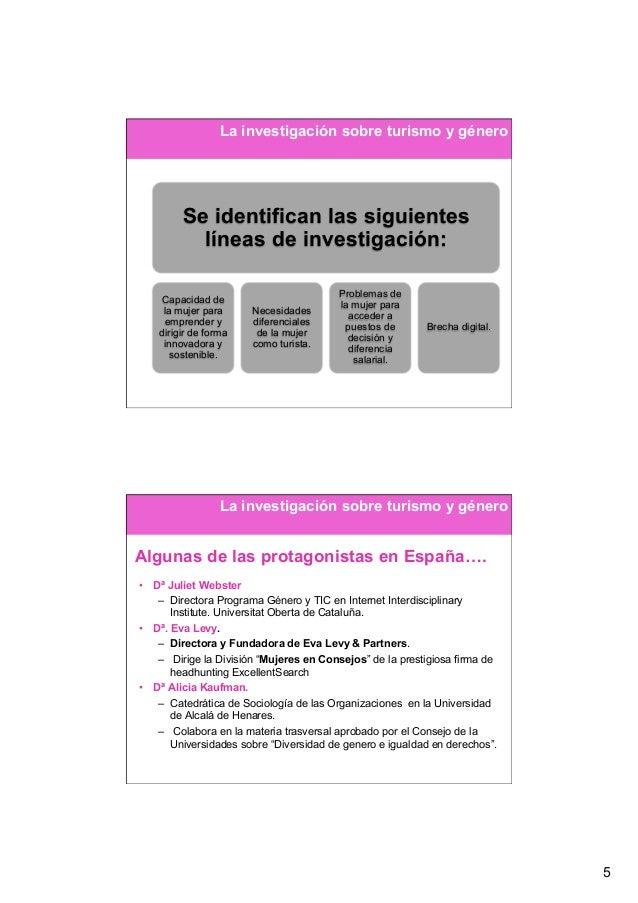 La investigación sobre turismo y género         Se identifican las siguientes           líneas de investigación:          ...