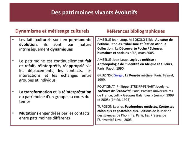 Dynamisme et métissage culturels • Les faits culturels sont en permanente évolution, ils sont par nature intrinsèquement d...