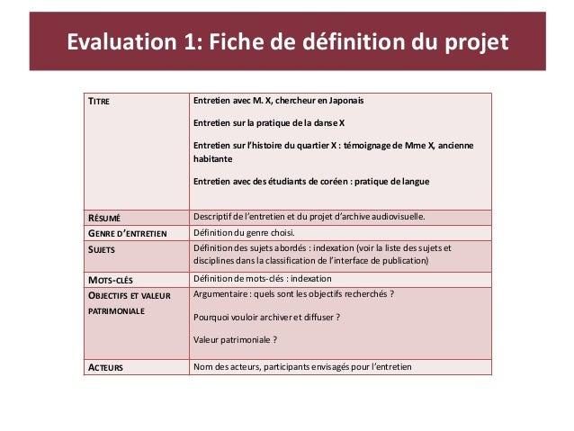 FiEvaluation 1: Fiche de définition du projet TITRE Entretien avec M. X, chercheur en Japonais Entretien sur la pratique d...