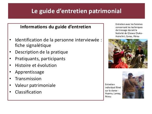 Informations du guide d'entretien • Identification de la personne interviewée : fiche signalétique • Description de la pra...