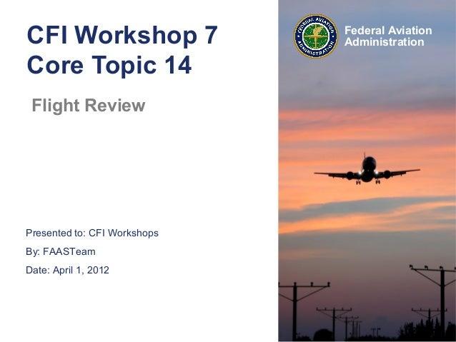 7e95b7c9328 CFI Workshop - Module 14 The Flight Review