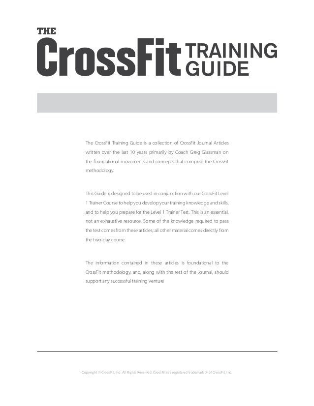 Copyright © CrossFit, Inc. All Rights Reserved. CrossFit is a registered trademark ‰ of CrossFit, Inc. The CrossFit Traini...