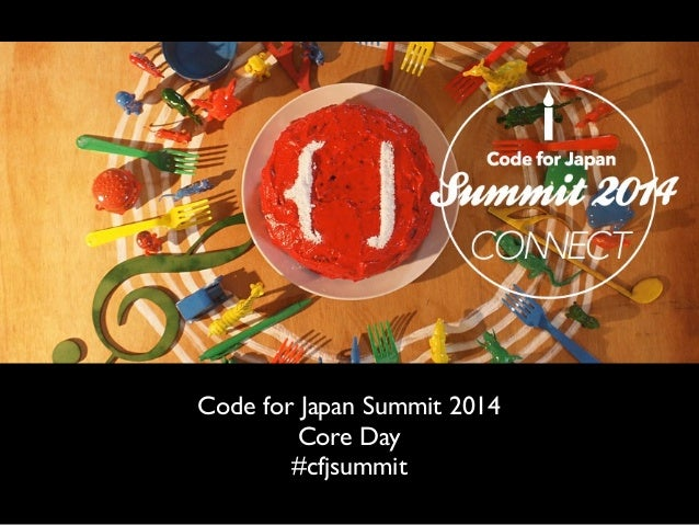 Code for Japan Summit 2014  Core Day  #cfjsummit