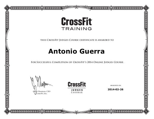 this CrossFit Judges Course certificate is awarded to For Successful Completion of CrossFit's 2014 Online Judges Course. G...