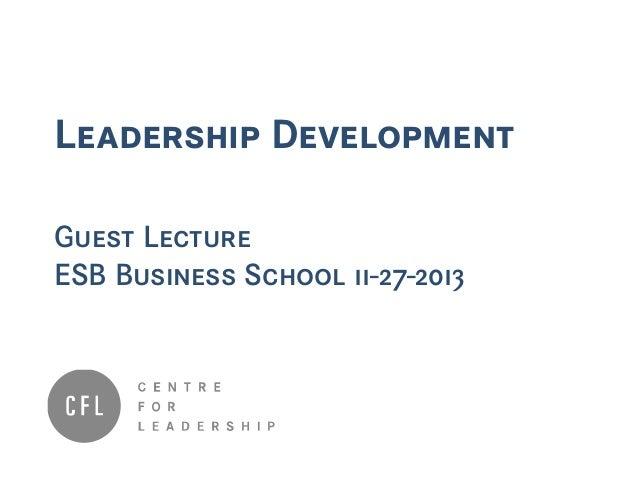 Leadership Development Guest Lecture ESB Business School 11-27-2013