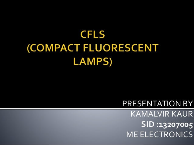 PRESENTATION BY KAMALVIR KAUR SID :13207005 ME ELECTRONICS