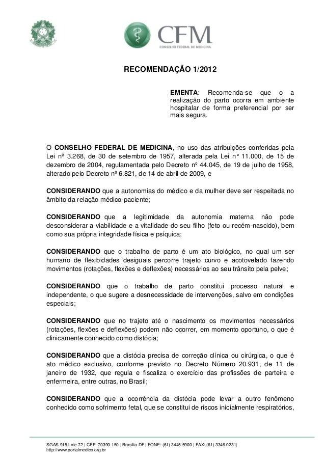 SGAS 915 Lote 72 | CEP: 70390-150 | Brasília-DF | FONE: (61) 3445 5900 | FAX: (61) 3346 0231|  http://www.portalmedico.org...