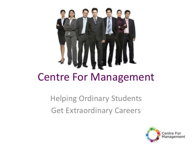 Centre For Management Helping Ordinary Students Get Extraordinary Careers