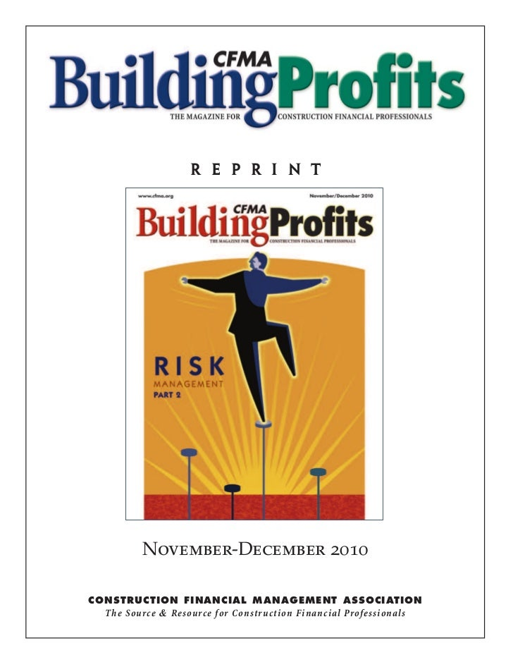 r e p r i n t         November-December 2010CONSTRUCTION FINANCIAL MANAGEMENT ASSOCIATION  The Source & Resource for Const...