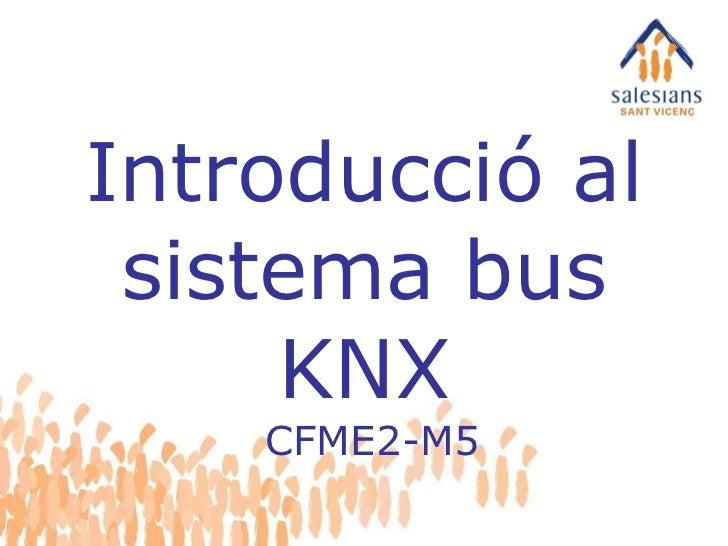 Introducció al sistema bus KNX CFME2-M5