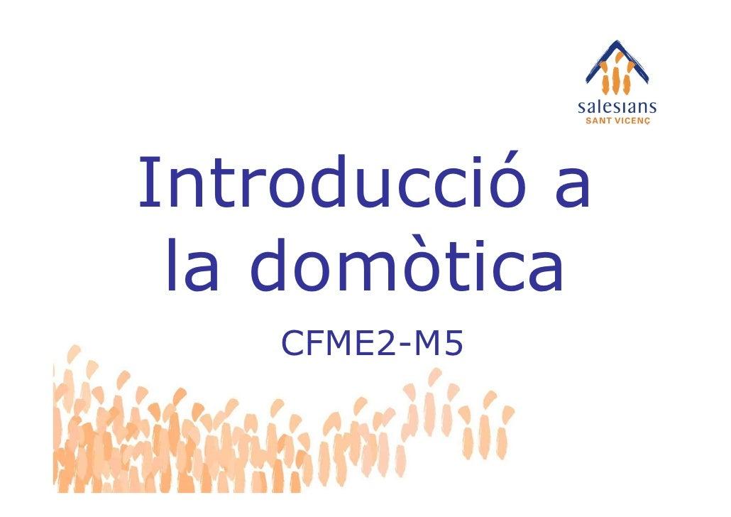 Introducció a  la domòtica     CFME2-M5