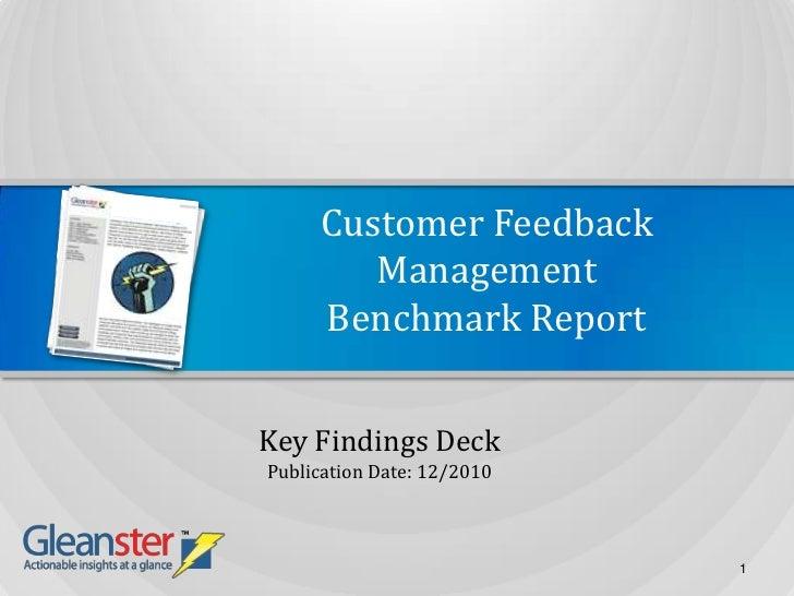 Customer Feedback ManagementBenchmark Report<br />Key Findings Deck<br />Publication Date: 12/2010<br />1<br />
