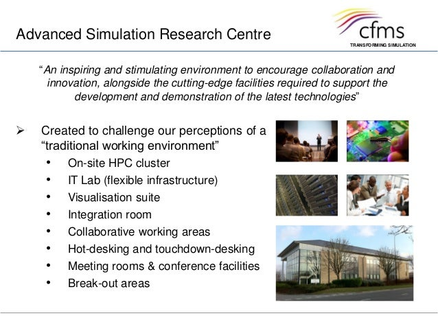 """TRANSFORMING SIMULATIONAdvanced Simulation Research Centre Created to challenge our perceptions of a""""traditional working ..."""
