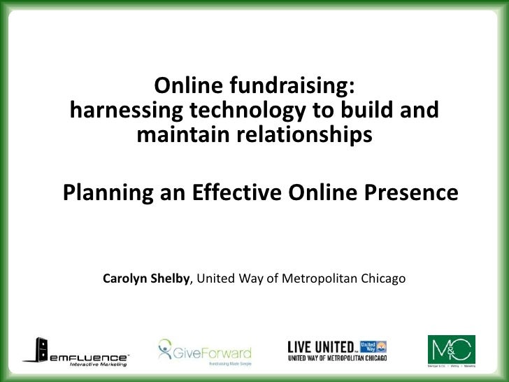Online fundraising: harnessing technology to build and maintain relationships<br />Planning an Effective Online Presence<b...